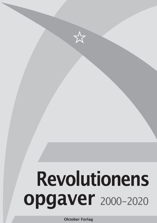 Revolutionens Opgaver 2000–2020